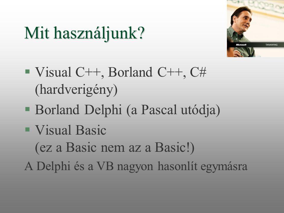 Mit használjunk Visual C++, Borland C++, C# (hardverigény)