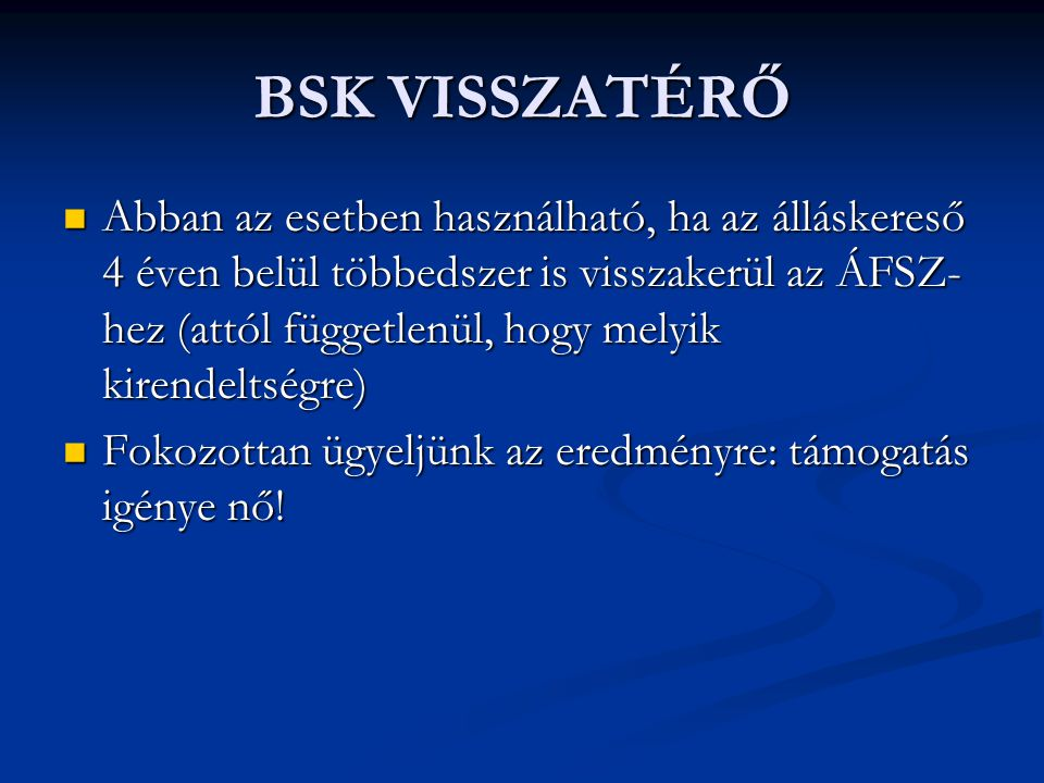 BSK VISSZATÉRŐ