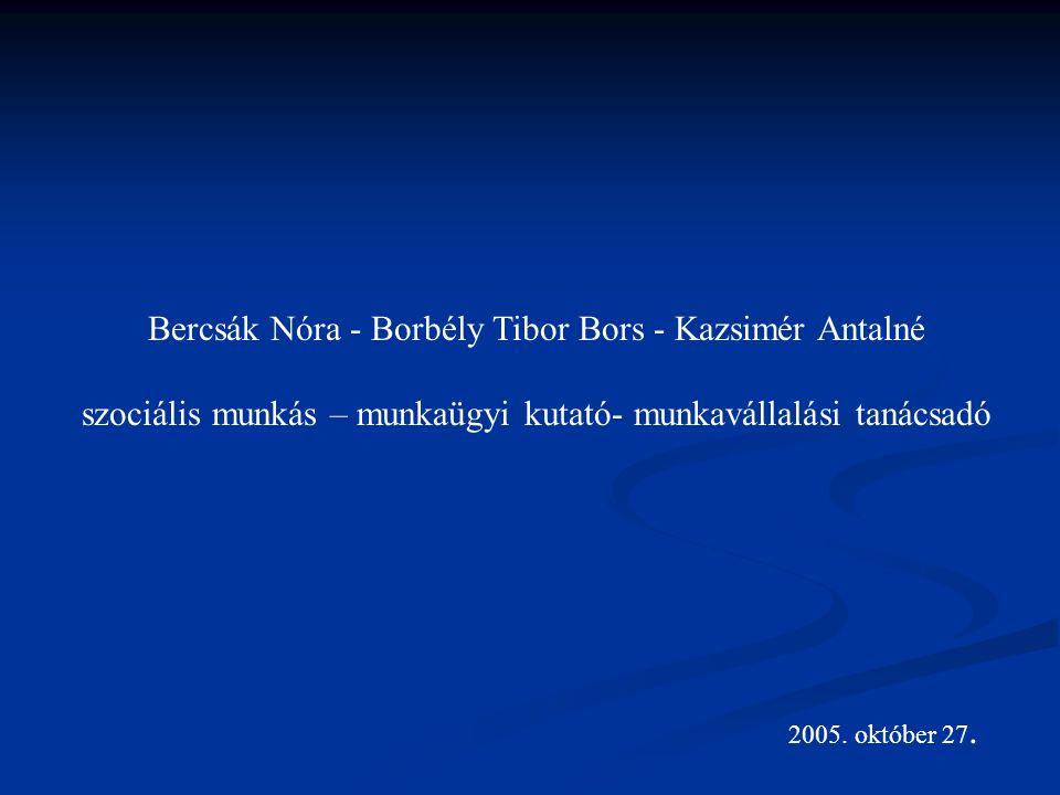 Bercsák Nóra - Borbély Tibor Bors - Kazsimér Antalné