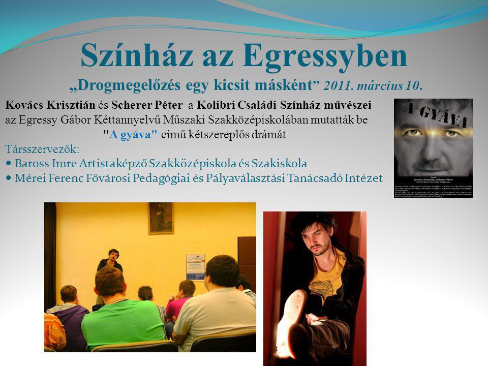 """Színház az Egressyben """"Drogmegelőzés egy kicsit másként 2011"""
