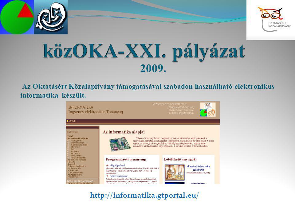 közOKA-XXI. pályázat 2009. Az Oktatásért Közalapítvány támogatásával szabadon használható elektronikus informatika készült.