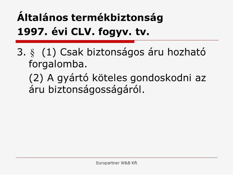 Általános termékbiztonság 1997. évi CLV. fogyv. tv.
