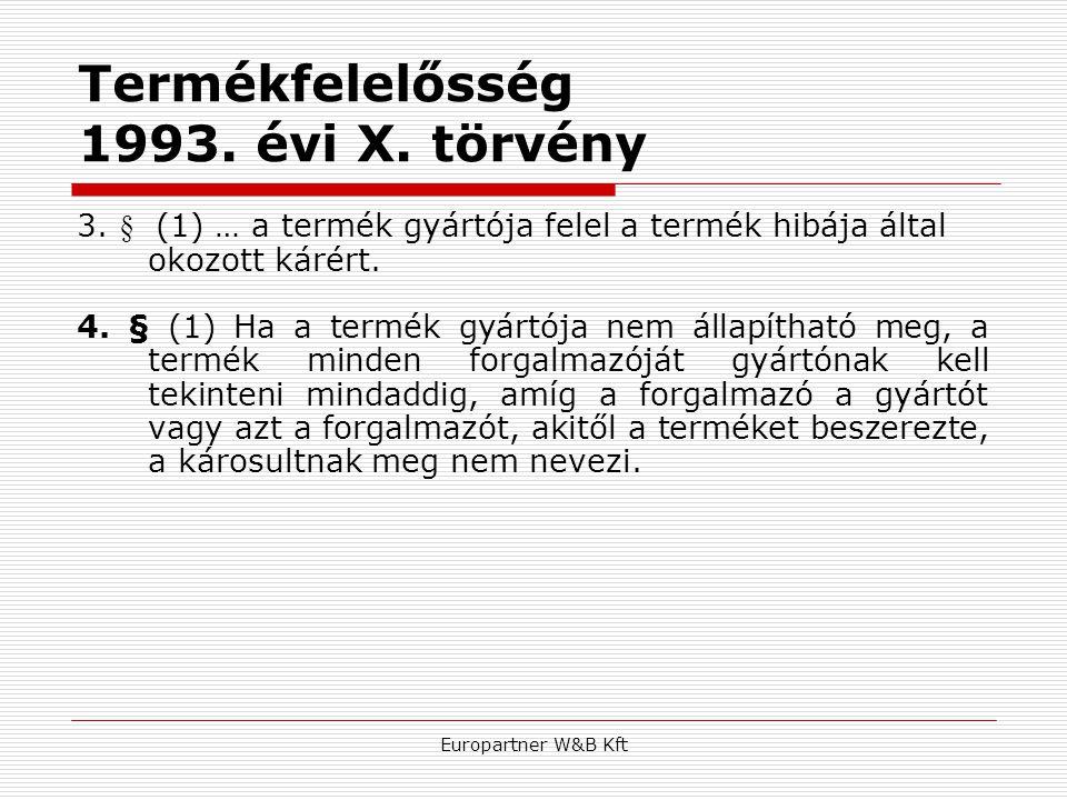 Termékfelelősség 1993. évi X. törvény