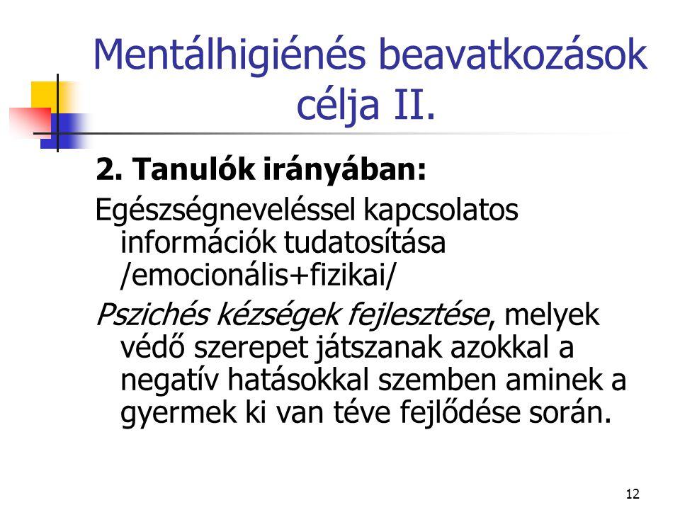 Mentálhigiénés beavatkozások célja II.
