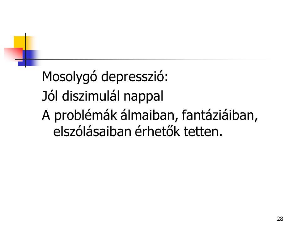 Mosolygó depresszió: Jól diszimulál nappal.