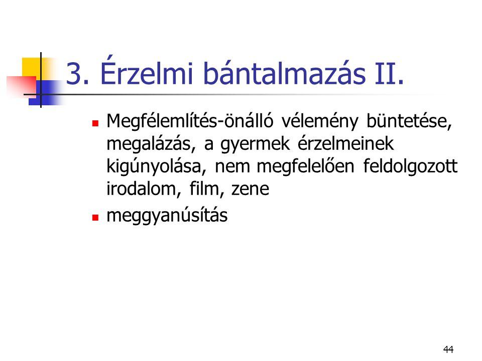 3. Érzelmi bántalmazás II.