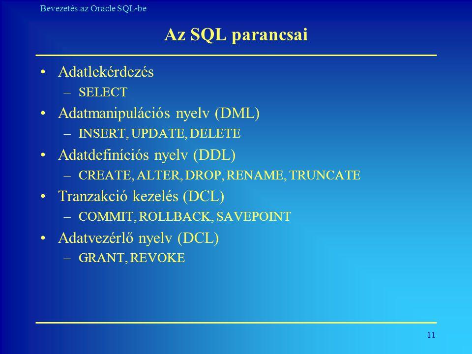 Az SQL parancsai Adatlekérdezés Adatmanipulációs nyelv (DML)