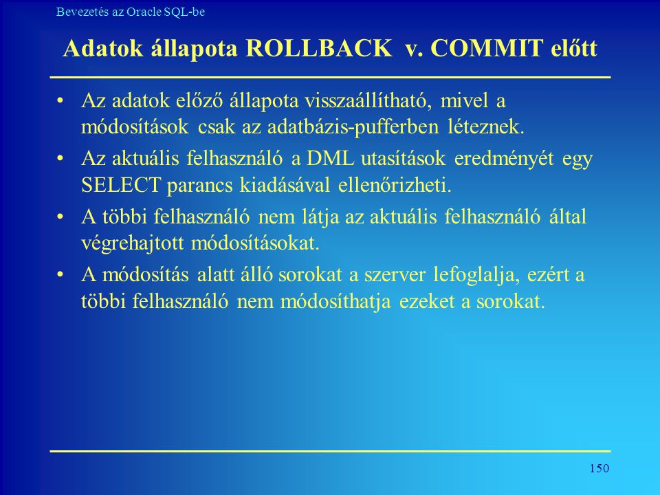 Adatok állapota ROLLBACK v. COMMIT előtt