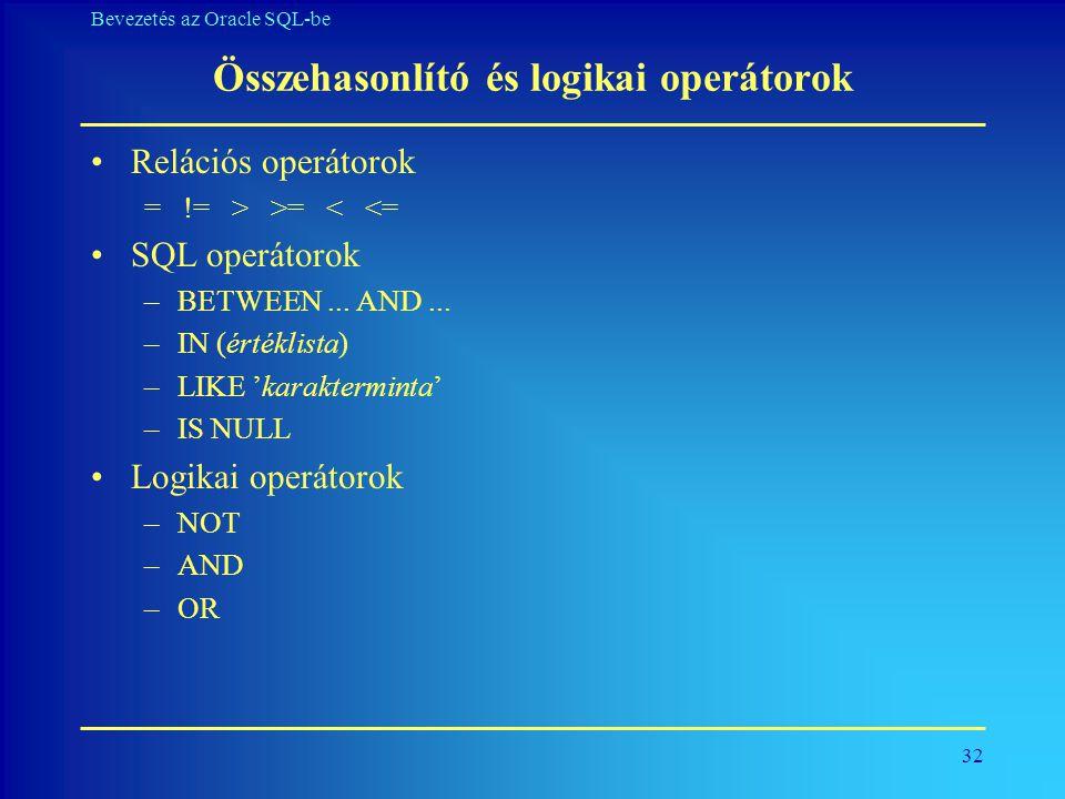 Összehasonlító és logikai operátorok