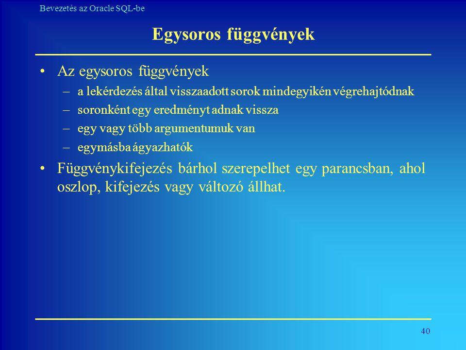 Egysoros függvények Az egysoros függvények