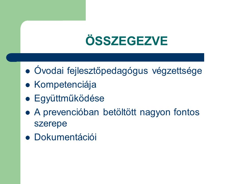 ÖSSZEGEZVE Óvodai fejlesztőpedagógus végzettsége Kompetenciája