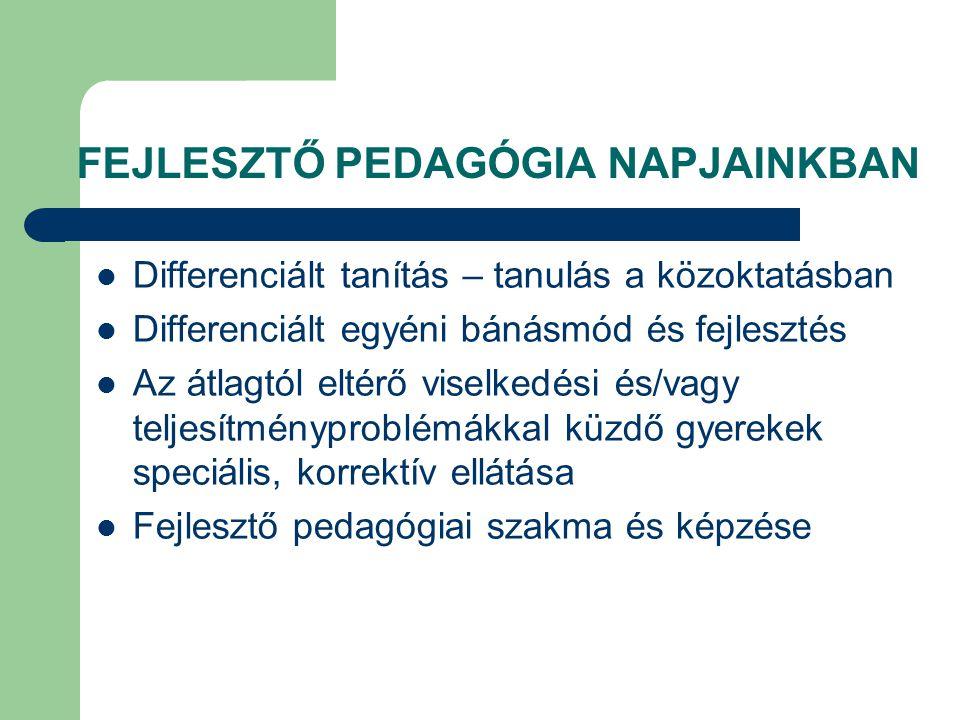 FEJLESZTŐ PEDAGÓGIA NAPJAINKBAN
