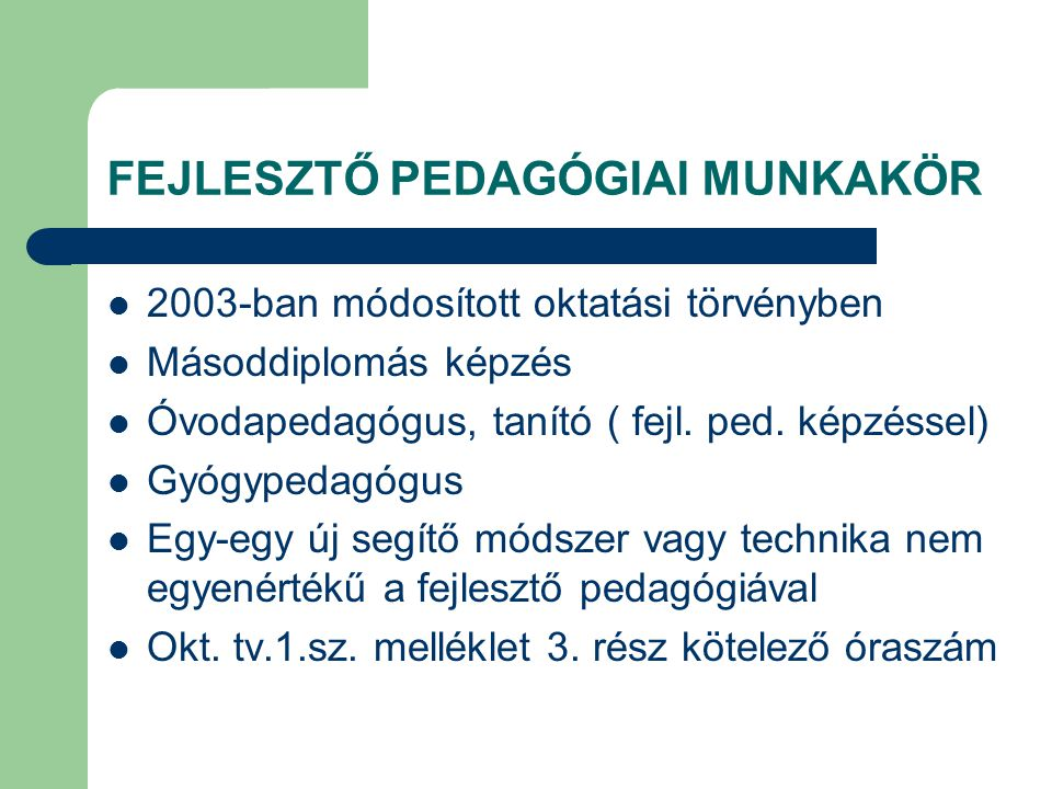 FEJLESZTŐ PEDAGÓGIAI MUNKAKÖR