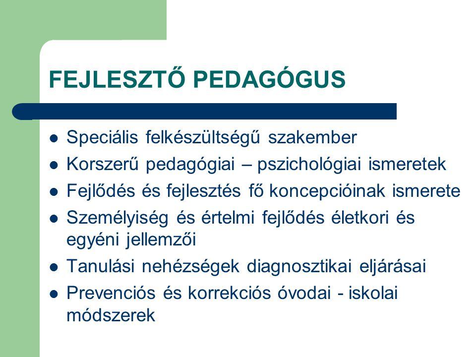 FEJLESZTŐ PEDAGÓGUS Speciális felkészültségű szakember