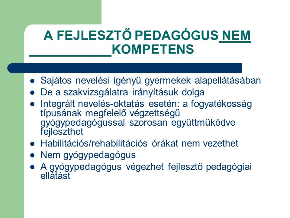 A FEJLESZTŐ PEDAGÓGUS NEM KOMPETENS