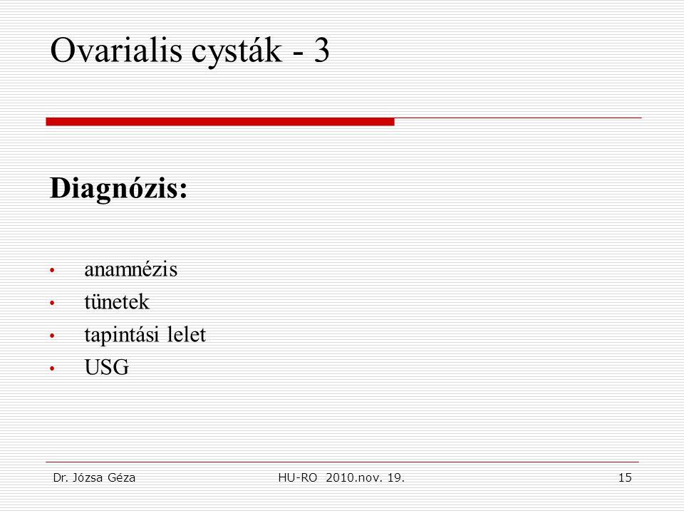 Ovarialis cysták - 3 Diagnózis: anamnézis tünetek tapintási lelet USG
