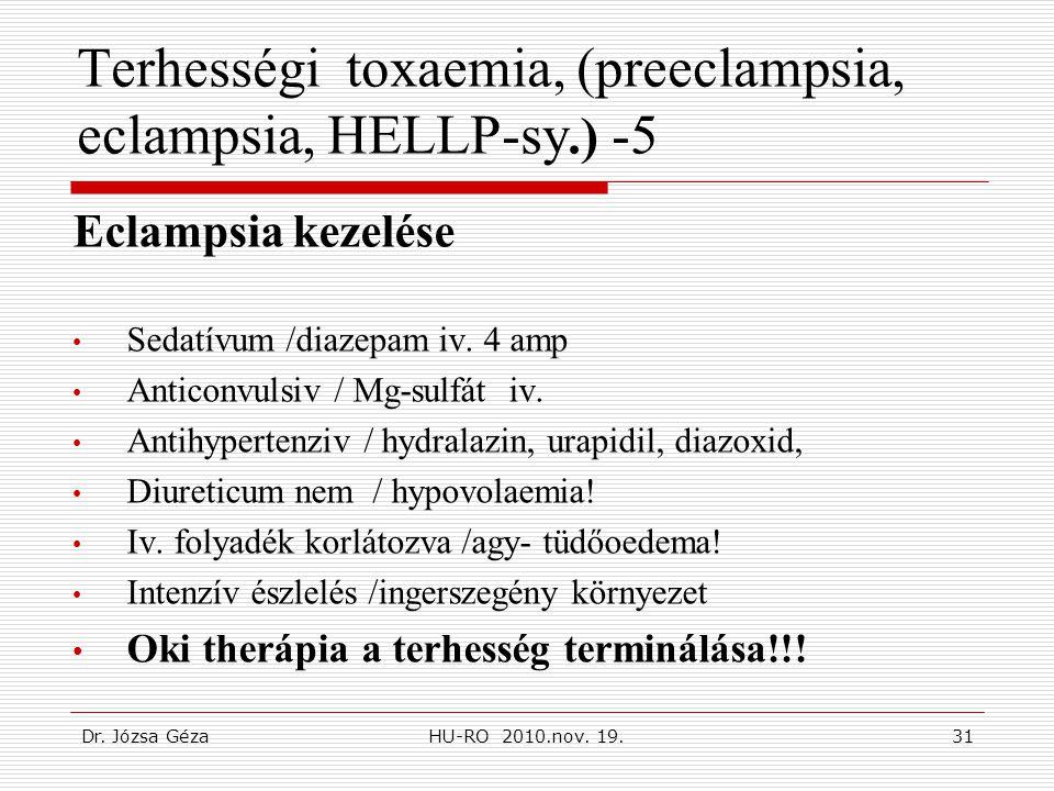 Terhességi toxaemia, (preeclampsia, eclampsia, HELLP-sy.) -5