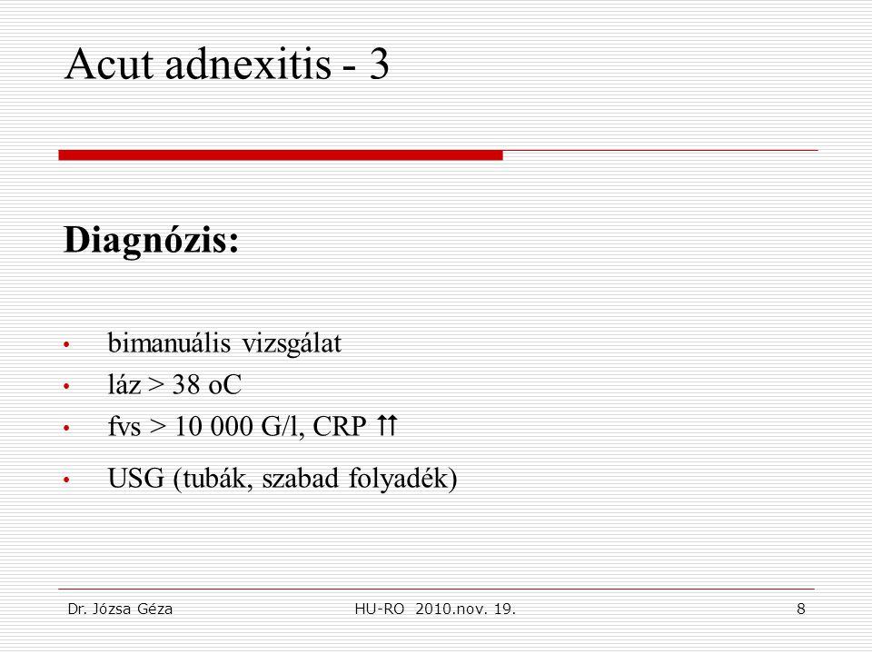 Acut adnexitis - 3 Diagnózis: bimanuális vizsgálat láz > 38 oC