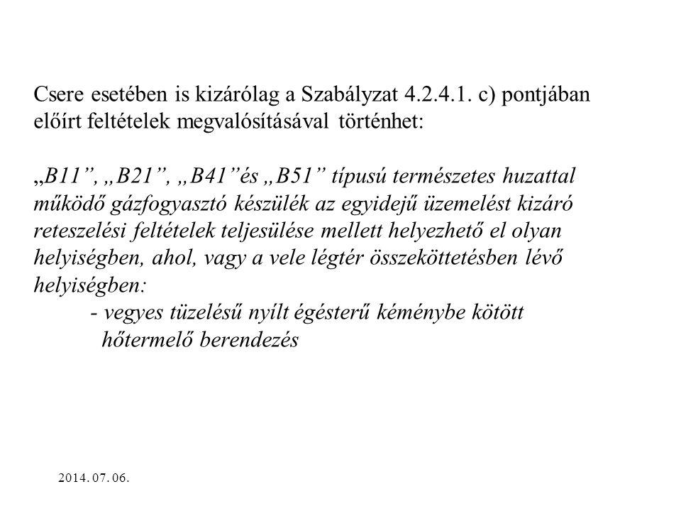 Csere esetében is kizárólag a Szabályzat 4. 2. 4. 1