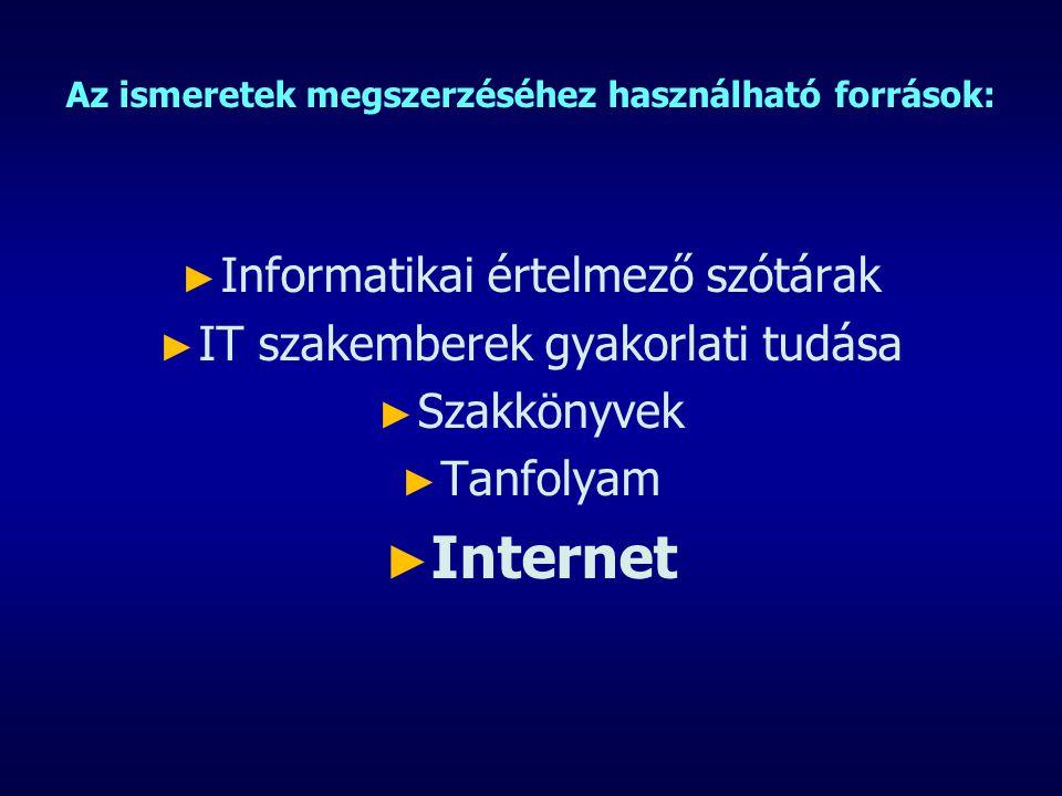 Az ismeretek megszerzéséhez használható források: