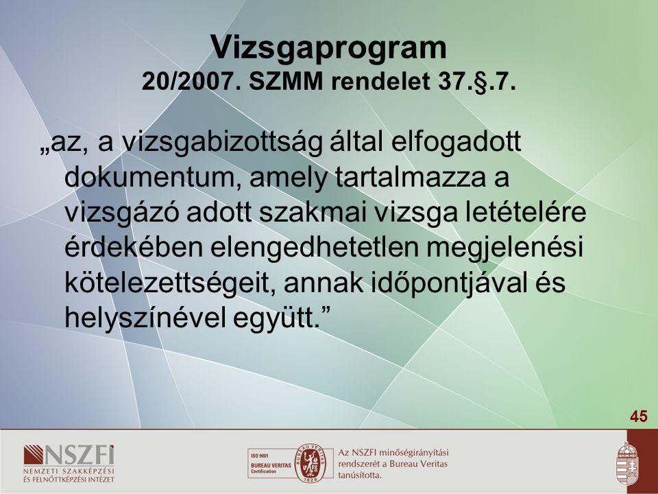 Vizsgaprogram 20/2007. SZMM rendelet 37.§.7.