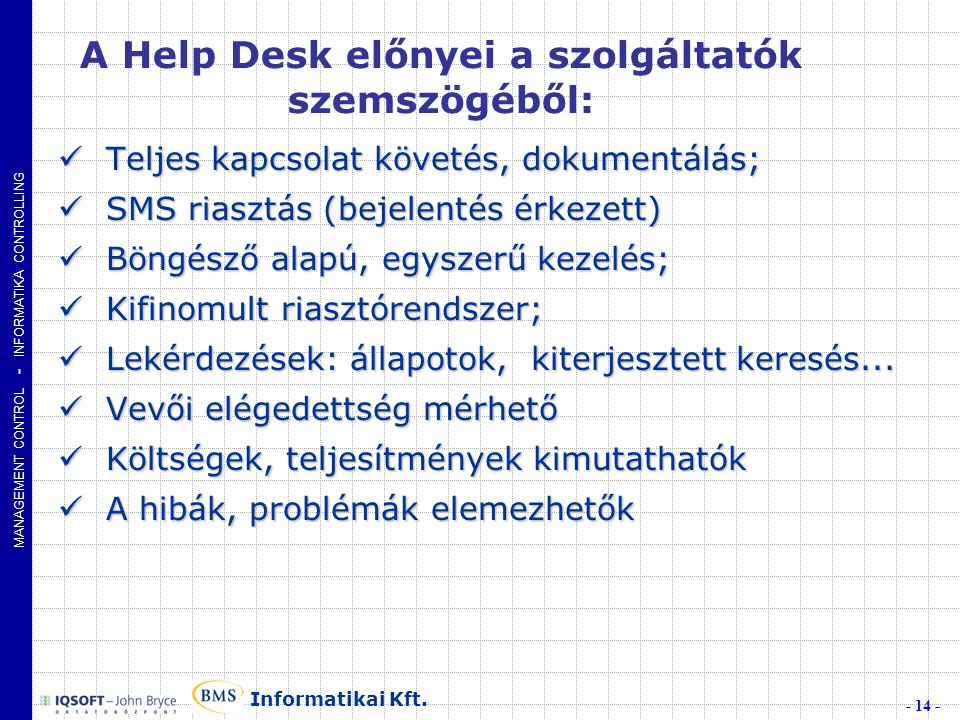 A Help Desk előnyei a szolgáltatók szemszögéből: