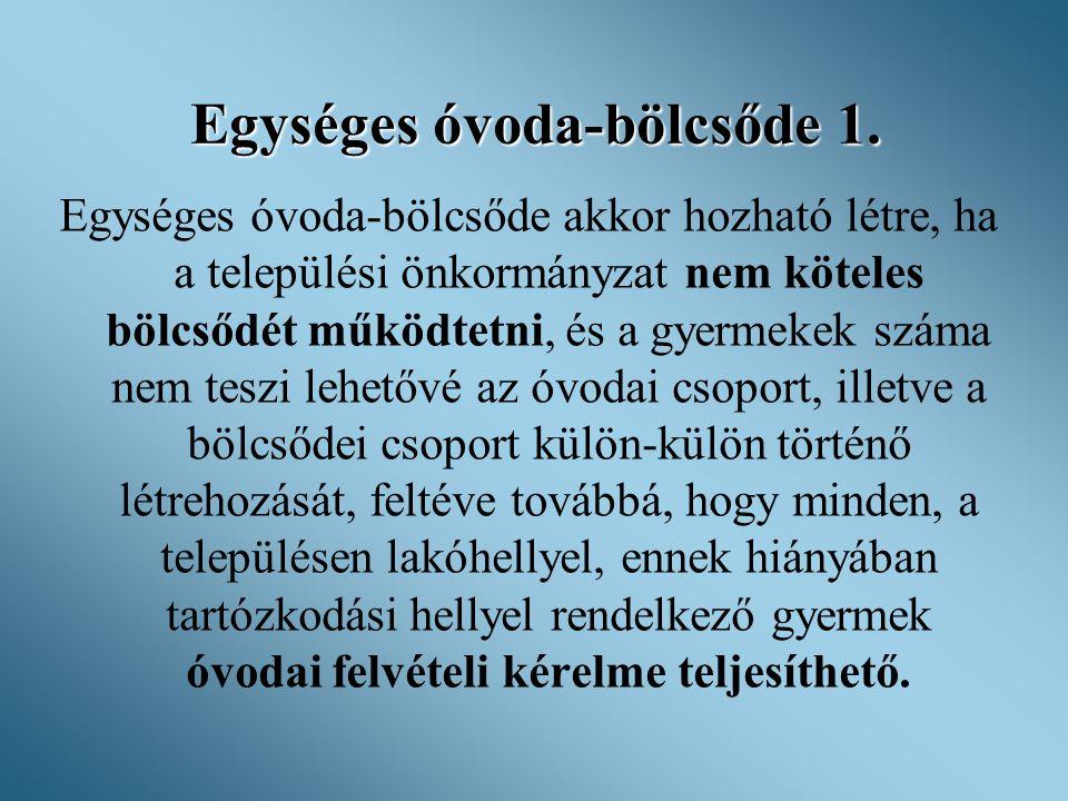 Egységes óvoda-bölcsőde 1.