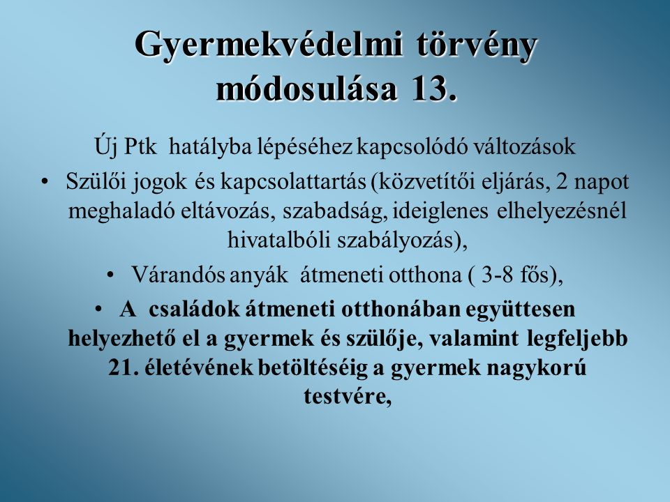 Gyermekvédelmi törvény módosulása 13.