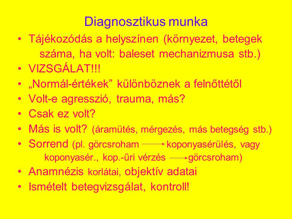 Diagnosztikus munka Tájékozódás a helyszínen (környezet, betegek