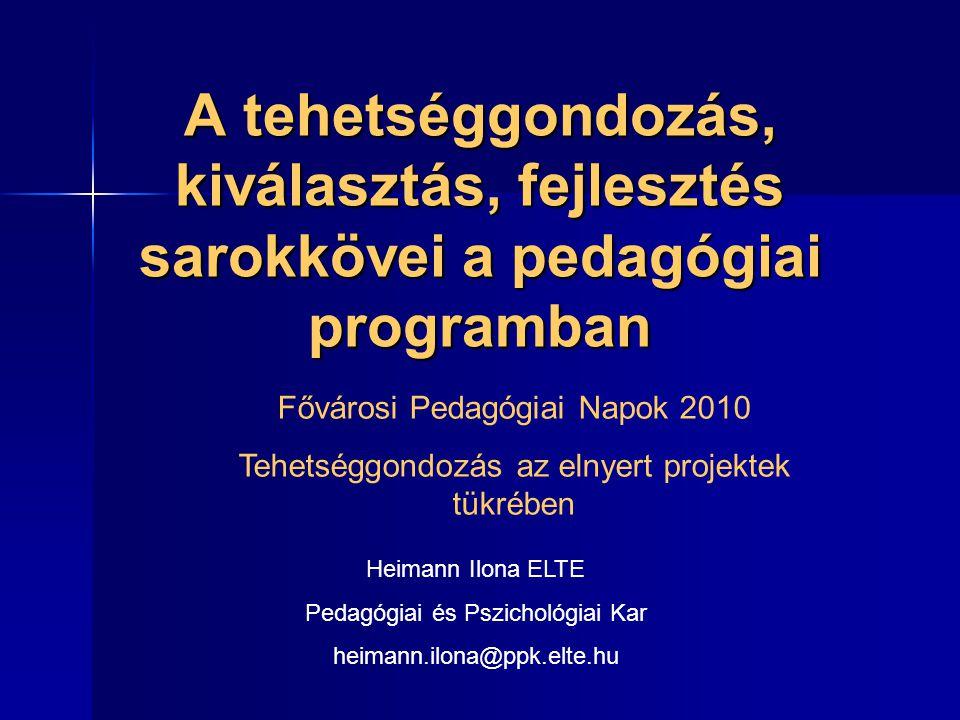 A tehetséggondozás, kiválasztás, fejlesztés sarokkövei a pedagógiai programban