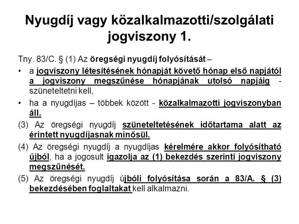 Nyugdíj vagy közalkalmazotti/szolgálati jogviszony 1.