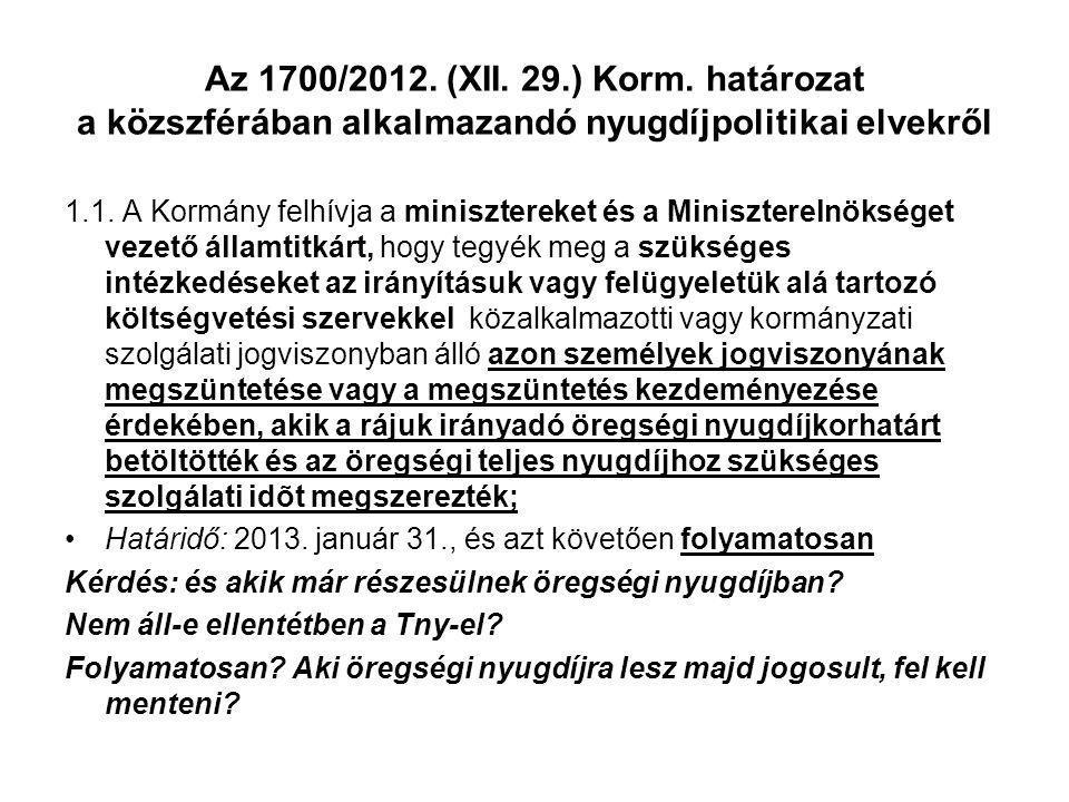 Az 1700/2012. (XII. 29.) Korm. határozat a közszférában alkalmazandó nyugdíjpolitikai elvekről