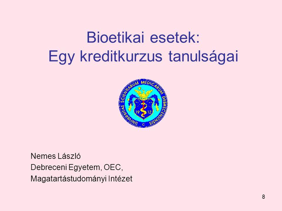 Bioetikai esetek: Egy kreditkurzus tanulságai