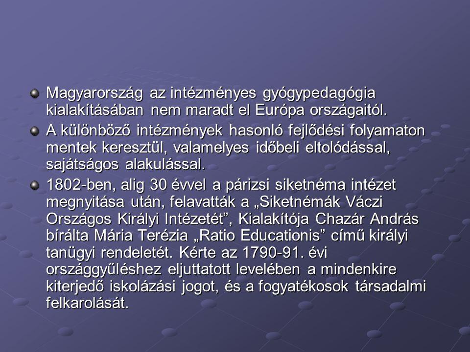 Magyarország az intézményes gyógypedagógia kialakításában nem maradt el Európa országaitól.