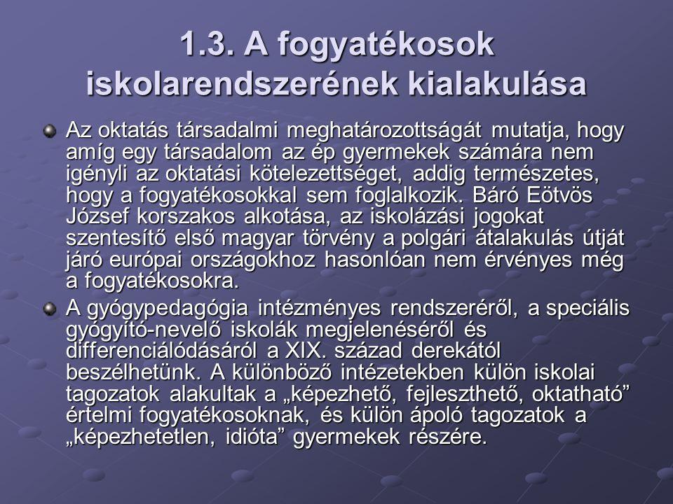 1.3. A fogyatékosok iskolarendszerének kialakulása