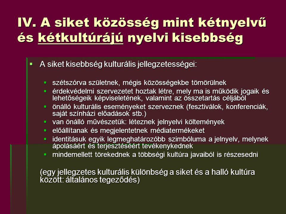 IV. A siket közösség mint kétnyelvű és kétkultúrájú nyelvi kisebbség