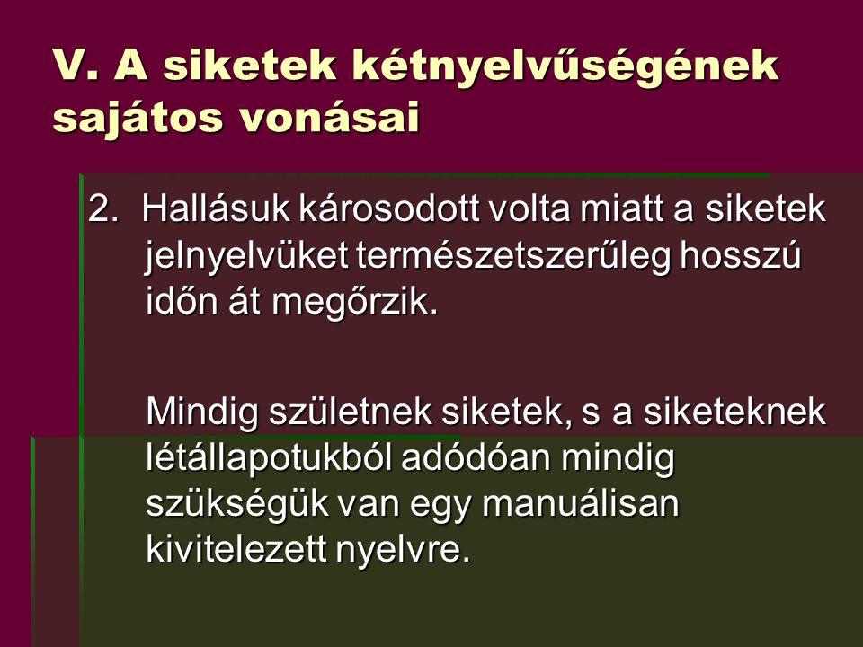 V. A siketek kétnyelvűségének sajátos vonásai