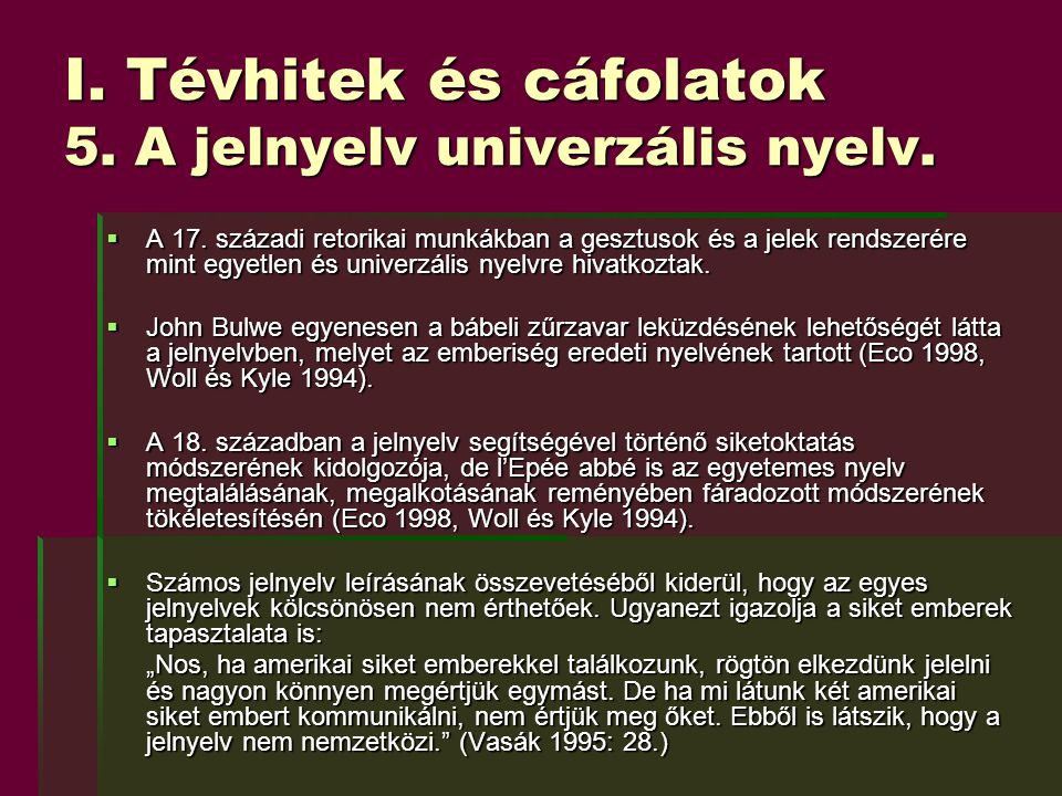 I. Tévhitek és cáfolatok 5. A jelnyelv univerzális nyelv.