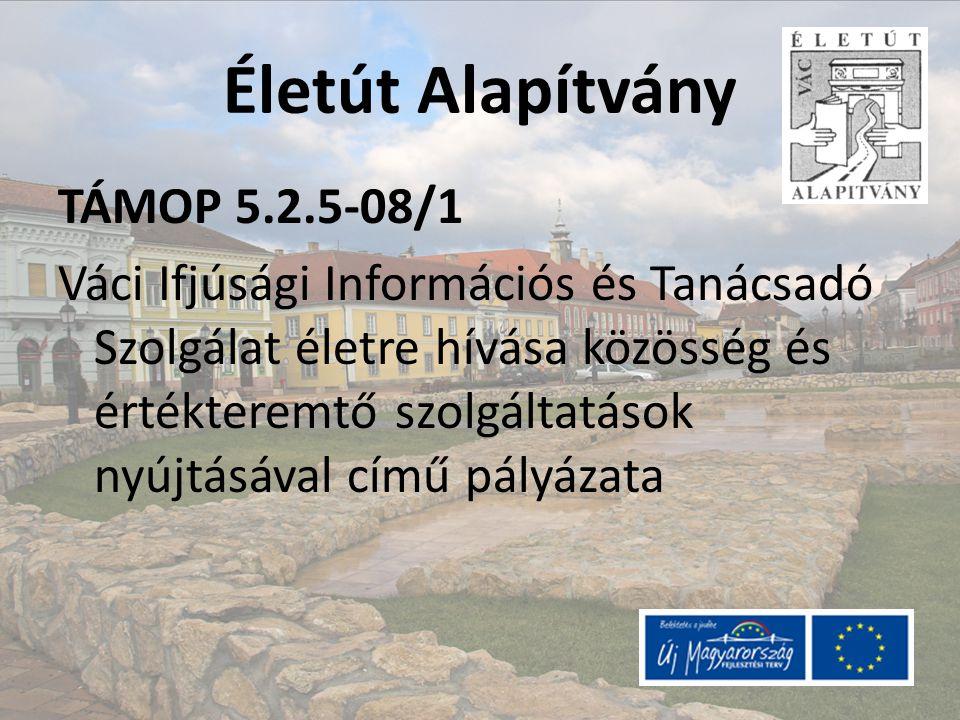 Életút Alapítvány TÁMOP 5.2.5-08/1