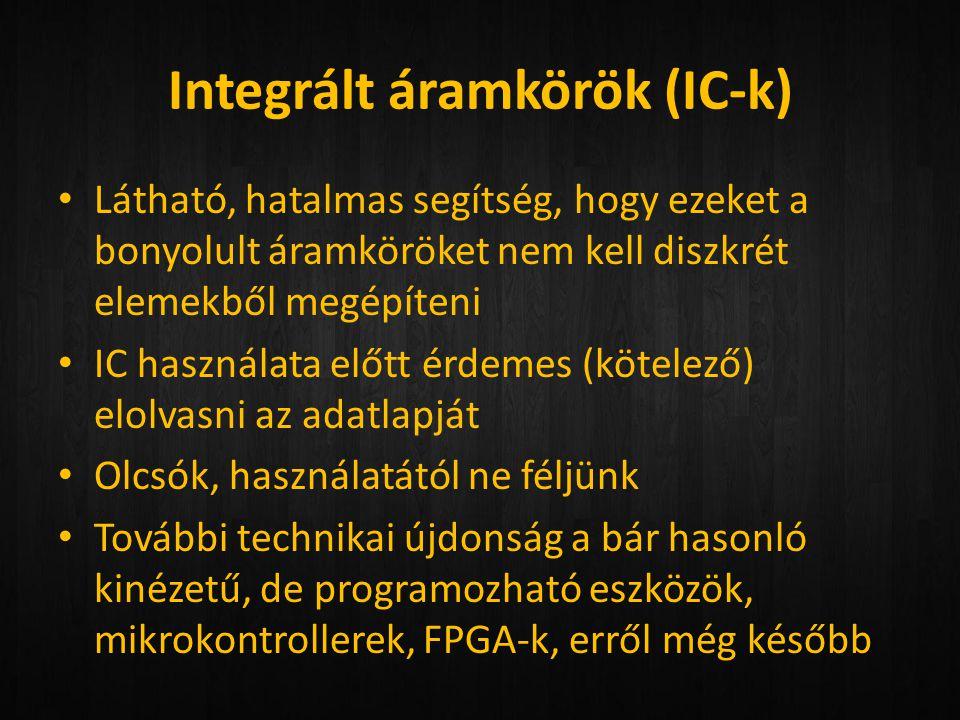 Integrált áramkörök (IC-k)