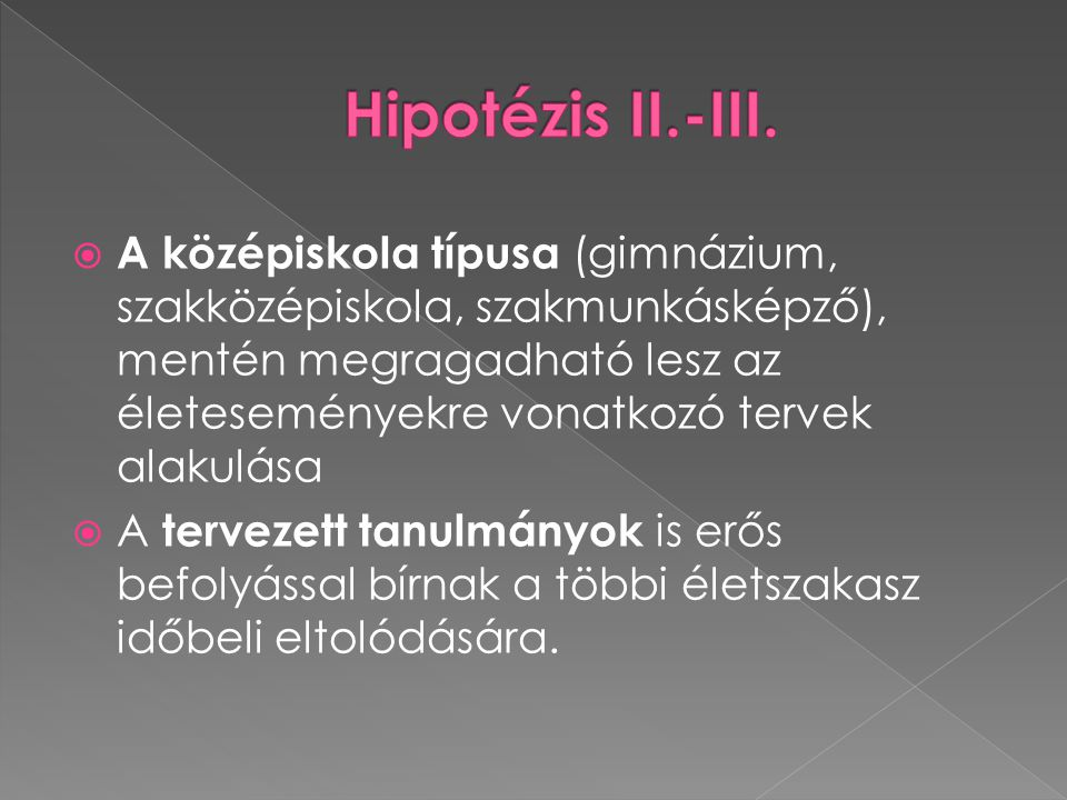 Hipotézis II.-III.
