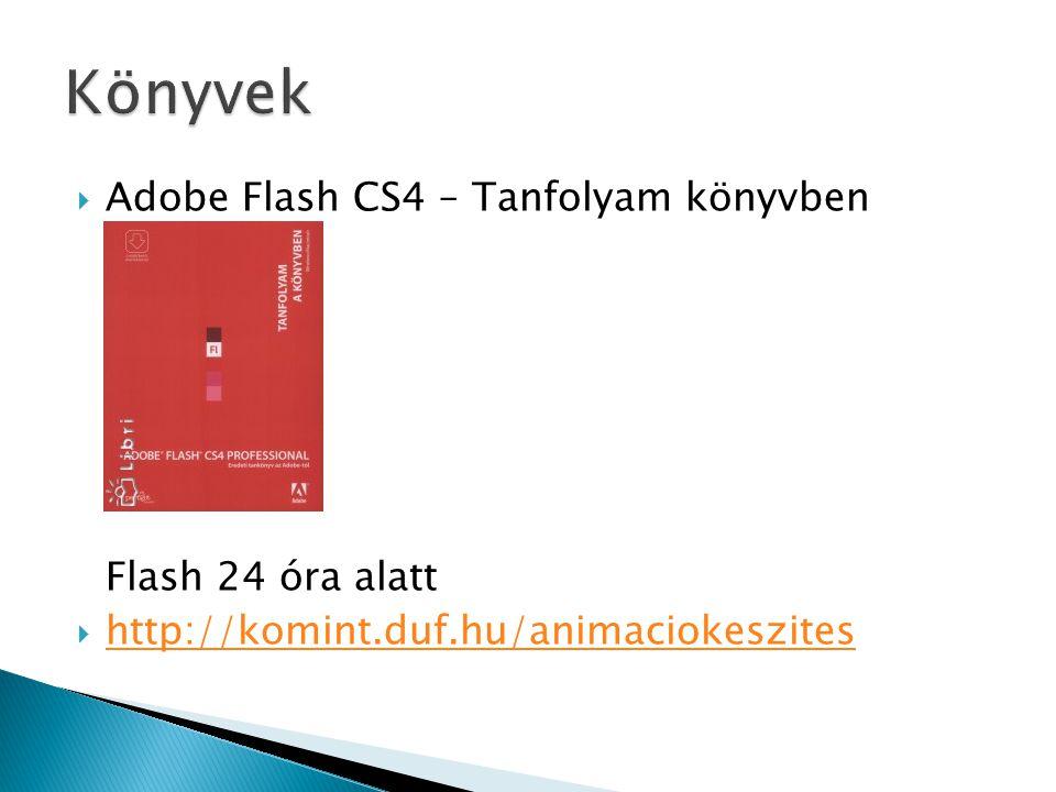 Könyvek Adobe Flash CS4 – Tanfolyam könyvben Flash 24 óra alatt