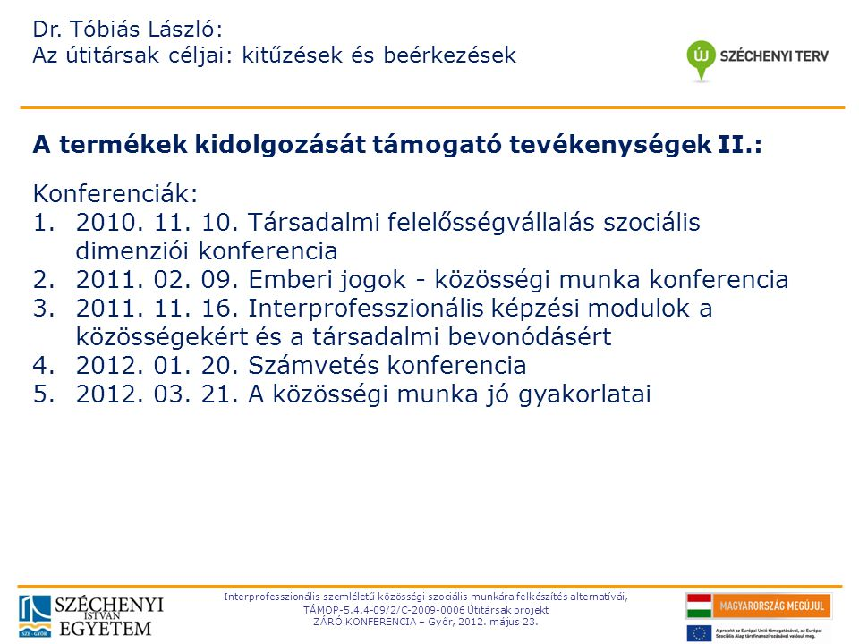 A termékek kidolgozását támogató tevékenységek II.: Konferenciák: