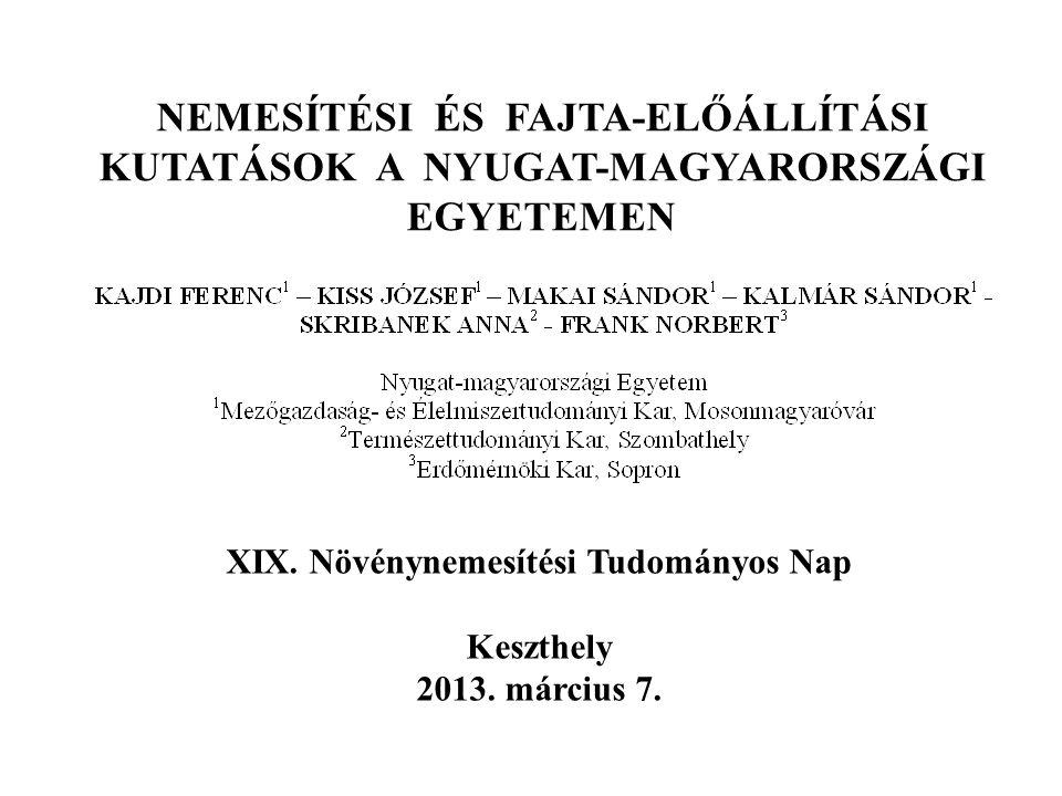 XIX. Növénynemesítési Tudományos Nap Keszthely 2013. március 7.