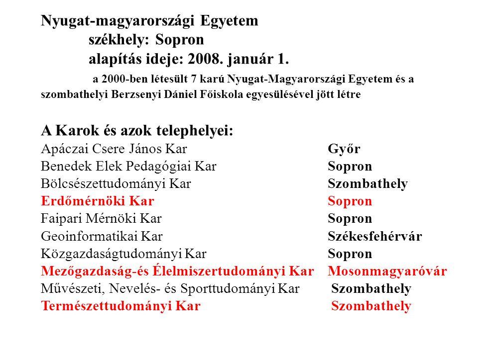 Nyugat-magyarországi Egyetem. székhely: Sopron. alapítás ideje: 2008