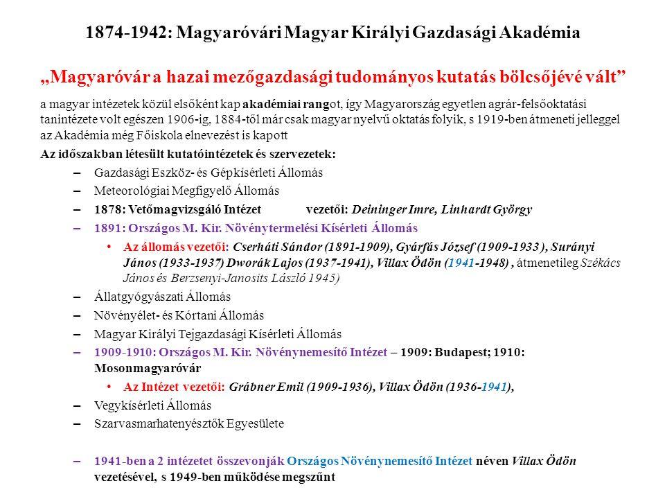 """1874-1942: Magyaróvári Magyar Királyi Gazdasági Akadémia """"Magyaróvár a hazai mezőgazdasági tudományos kutatás bölcsőjévé vált"""