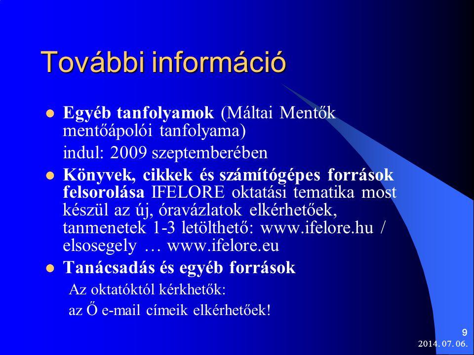 További információ Egyéb tanfolyamok (Máltai Mentők mentőápolói tanfolyama) indul: 2009 szeptemberében.