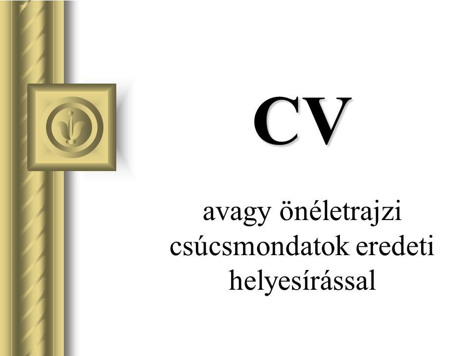 CV avagy önéletrajzi csúcsmondatok eredeti helyesírással