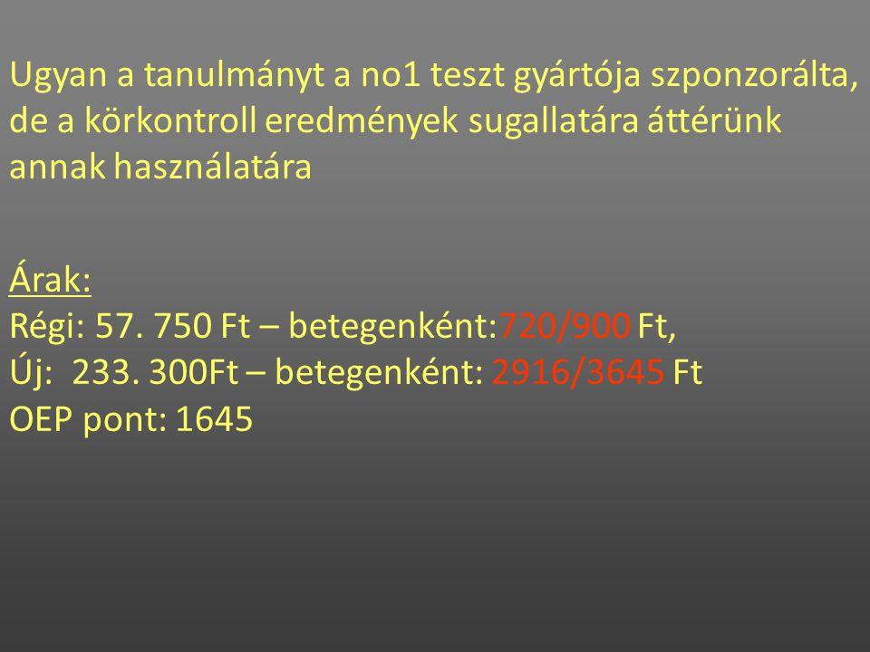 Régi: 57. 750 Ft – betegenként:720/900 Ft,