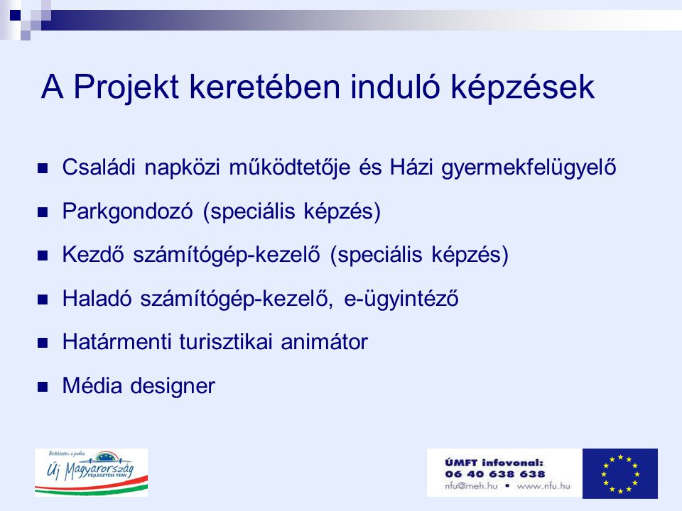 A Projekt keretében induló képzések